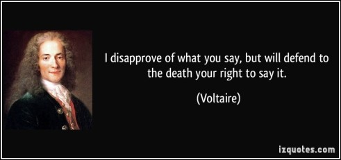 quote-i-disapprove-of-what-you-say-but-will-defend-to-the-death-your-right-to-say-it-voltaire-334856.jpg